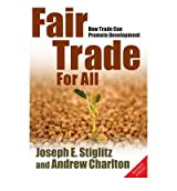 [(Fair Trade for All: How Trade Can Promote Development)] [Author: Joseph E. Stiglitz] published on (September, 2007)