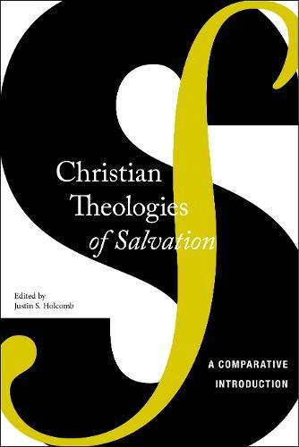 Christian Theologies of Salvation: A Comparative Introduction
