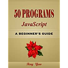 50 JavaScript Programs(2 Edition): Second Edition