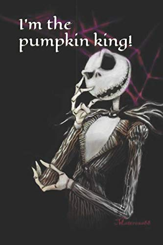 I'm the pumpkin king!: A Halloween themed notebook for your everyday -