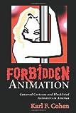 Forbidden Animation: Censored Cartoons and Blacklisted Animators in America