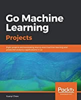 Go Machine Learning Projects Front Cover
