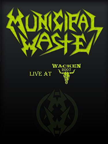 (Municipal Waste - Live at Wacken 2007)