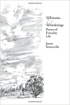 Whimsies and Wonderings: Poems of Everyday Life