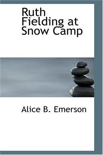 Download Ruth Fielding at Snow Camp: Or, Lost in the Backwoods pdf