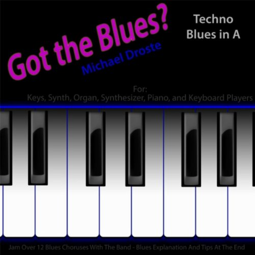 Learning Blues Piano From Music Score: Got The Blues? (Techno Blues In The Key Of A) [for Piano