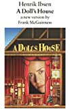 A Doll's House: A New Version by Frank McGuinness (Faber Plays)