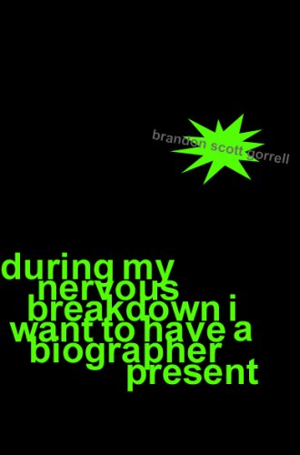 Download During My Nervous Breakdown I Want To Have a Biographer Present pdf epub