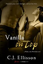 Vanilla on Top: A Walk on the Wild Side Novel: A Walk on the Wild Side Novel - Book 1