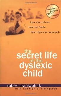 Tomorrow Evening Tuesday 1021 Dyslexia >> The Secret Life Of The Dyslexic Child Robert Frank Kathryn E