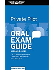 Private Pilot Oral Exam Guide: The comprehensive guide to prepare you for the FAA checkride (Oral Exam Guide Series)