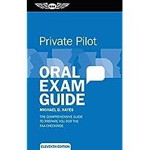 Private Pilot Oral Exam Guide: The comprehensive guide to prepare you for the FAA checkride (Oral Exam Guide Series)