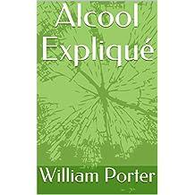 Alcool Expliqué (French Edition)