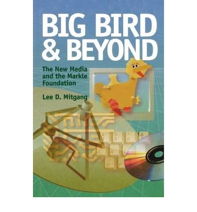 [(Big Bird and Beyond )] [Author: Lee D. Mitgang] [Sep-2000] ebook