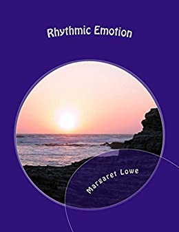 Rhythmic Emotion by [Lowe, Margaret]