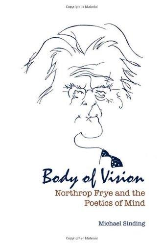 Body of Vision: Northrop Frye and the Poetics of Mind (Frye Studies) ebook