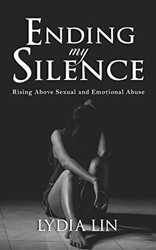 Ending My Silence: Rising Above Sexual and Emotional Abuse