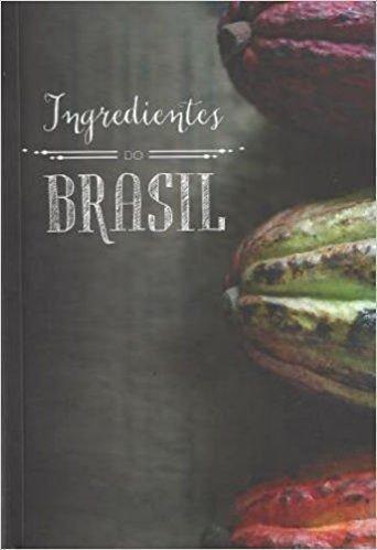 Ingredientes do Brasil - Livro Usado