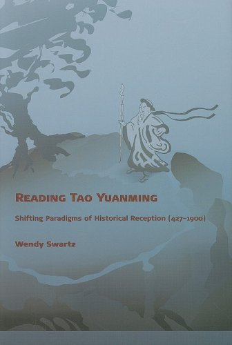 Download Reading Tao Yuanming: Shifting Paradigms of Historical Reception (427 - 1900) (Harvard East Asian Monographs) PDF