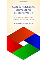 Can a Renewal Movement Be Renewed?: Questions for the Future of Ecumenism