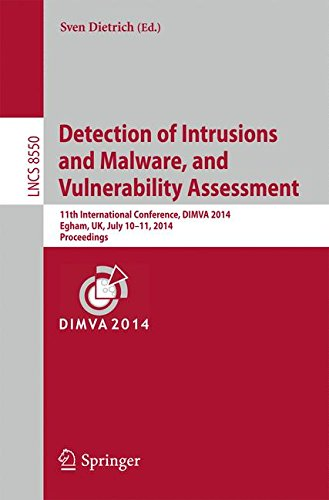 Detection of Intrusions and Malware, and Vulnerability Assessment: 11th International Conference, DIMVA 2014, Egham, UK,