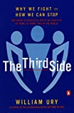 img - for The Third Side: Why We Fight and How We Can Stop book / textbook / text book