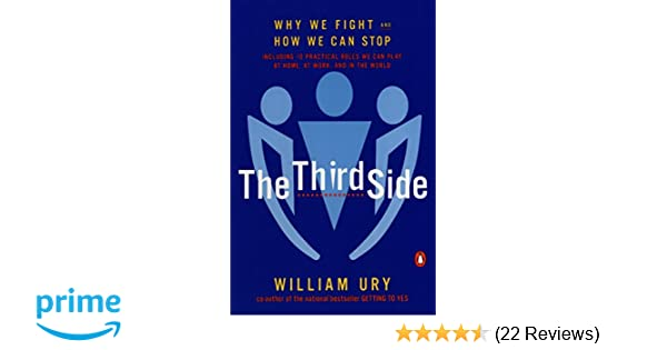 The third side why we fight and how we can stop william l ury the third side why we fight and how we can stop william l ury 9780140296341 amazon books fandeluxe Images