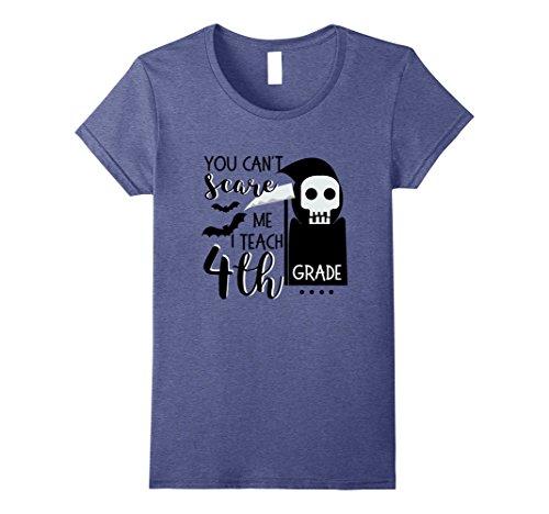 Womens You can't Scare Me I Teach 4th Grade Teacher Halloween Shirt Small Heather (Classroom Halloween Party Ideas First Grade)