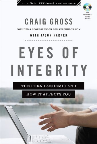 Eyes Of Integrity The Porn Pandemic And How It Affects You Xxxchurchcom Resource -5043
