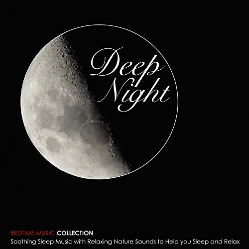 Deep Night - Soothing Sleep Music with Relaxing Nature Sounds to Help you Sleep and Relax (Bedtime Music - Collection Alder