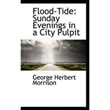 Flood-Tide: Sunday Evenings in a City Pulpit