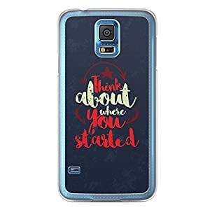 Inspirational Samsung Galaxy S5 Transparent Edge Case - Think about where you started