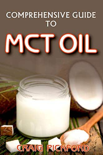 A comprehensive guide to Mct oil: All You Need To Know About Mct Oil And It Usefulness.
