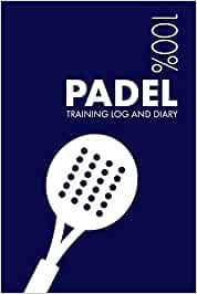 Padel Training Log and Diary: Training Journal For Padel - Notebook