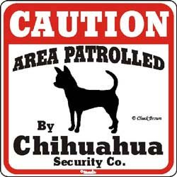 """Dog Yard Sign """"Caution Area Patrolled By Chihuahua Security"""
