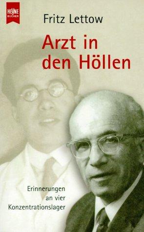 Arzt in den Höllen. Erinnerungen an vier Konzentrationslager