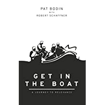 Get in the Boat: A Journey to Relevance