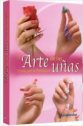 EL ARTE DE LAS UÑAS(+1DVD). PRECIO EN DOLARES: EUROMEXICO: 9789972209765: Amazon.com: Books