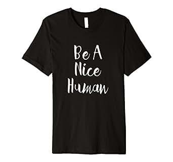 Mens Be A Nice Human - Popular Kindness Quote T-Shirt 2XL Black