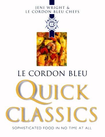 Le Cordon Bleu Quick Classics - Chefs Bleu Cordon
