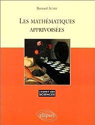 Les mathématiques apprivoisées