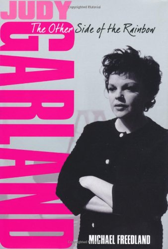 Judy Garland: The Other Side of the Rainbow Michael Freedland