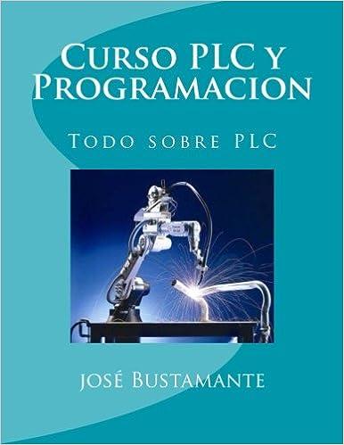 Curso PLC y Programacion: Todo sobre PLC: Amazon.es: josé Bustamante: Libros