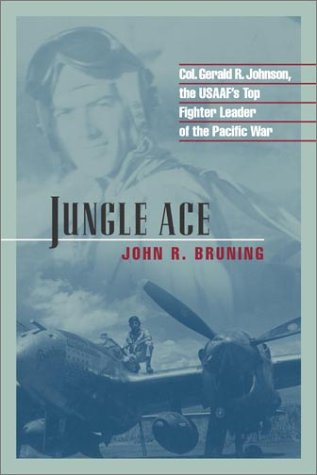 Jungle Ace: The Story of One of the USAAF's Great Fighter Leaders, Col. Gerald R. Johnson (The Warriors) pdf