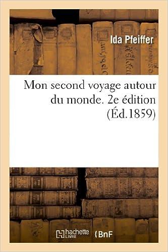 Livres gratuits en ligne Mon second voyage autour du monde. Edition 2 pdf epub