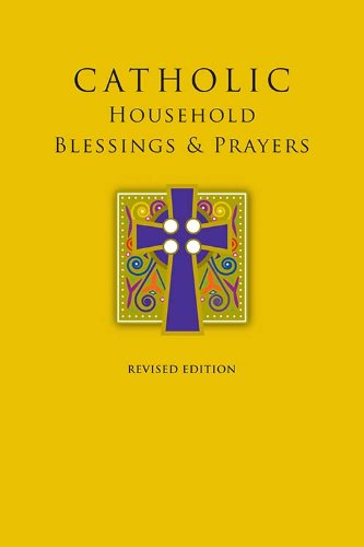 Prayers Blessings And (Catholic Household Blessings & Prayers)