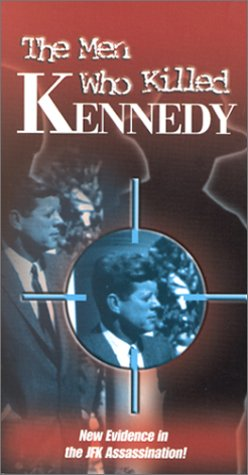 The Men Who Killed Kennedy [VHS]