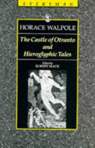 Castle of Otranto & Hieroglyphic Tales (Everyman's Library)