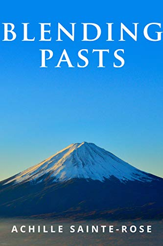 Book: Blending Pasts - a Japanese historical fantasy tale (Enoshima's Cowherd Book 1) by Achille Sainte-Rose