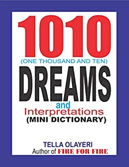 1010 (One Thousand and Ten) DREAMS and Interpretations: With